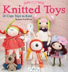 Knitted Toys : 14 Cute Toys to Knit by Tetyana Korobkova $6.30