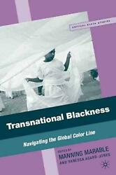 Transnational Blackness: Navigating the Global Color Line by Manning Marable (En