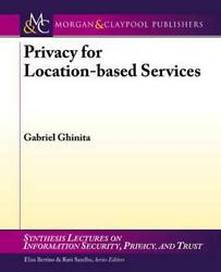 Privacy for Location-Based Services by Gabriel Ghinita English Paperback Book  $44.76