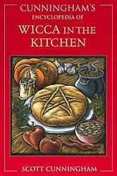 Cunningham#x27;s Encyclopedia of Wicca in the Kitchen by Scott Cunningham English $17.97