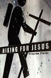 Hiking for Jesus by Preston Fields English Paperback Book Free Shipping $14.84