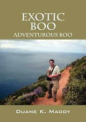 Exotic Boo: Adventurous Boo by Duane K. Maddy (English) Paperback Book Free Ship
