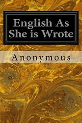 English as She Is Wrote by Anonymous (English) Paperback Book Free Shipping!
