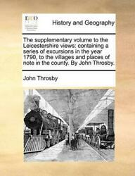 Supplementary Volume to the Leicestershire Views: Containing a Series of Excursi $33.44