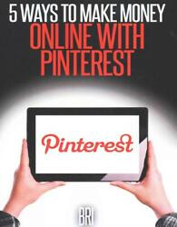 5 Ways to Make Money Online with Pinterest English Paperback Book Free Shippin $14.34