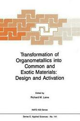 Transformation of Organometallics Into Common and Exotic Materials: Design and A