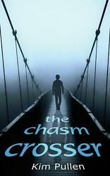 The Chasm Crosser by Kim Pullen (English) Paperback Book Free Shipping!