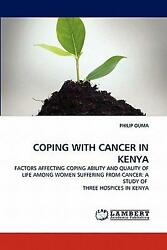 Coping with Cancer in Kenya: FACTORS AFFECTING COPING ABILITY AND QUALITY OF LIF