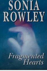 Fragmented Hearts by Sonia Louise Rowley (English) Paperback Book Free Shipping!