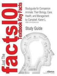 Studyguide for Companion Animals: Their Biology Care Health and Management by $40.56