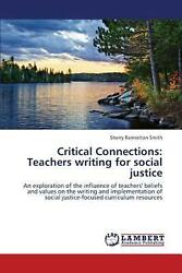 Critical Connections: Teachers Writing for Social Justice by Ramrattan Smith She
