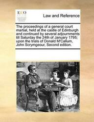 Proceedings of a General Court Martial Held At the Castle of Edinburgh and Cont