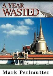 A Year Wasted by Mark Perlmutter (English) Hardcover Book Free Shipping!