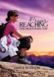 Prayer: Reaching the Mountain Top: A Practical Guide to Developing a More Satisf $38.24