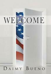 Welcome by Daimy Bueno Spanish Hardcover Book Free Shipping $40.45