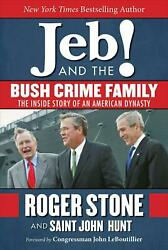 Jeb! and the Bush Crime Family: The Inside Story of an American Dynasty by Roger