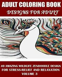 Adams Adult Coloring Book: : 40 Amazing Wildlife Zendoodle Design for Stress-Rel
