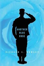 Another Blue Rose by Richard L. Rowley (English) Paperback Book