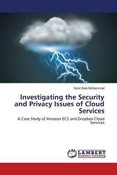 Investigating the Security and Privacy Issues of Cloud Services by Muhammad Nasi $78.85