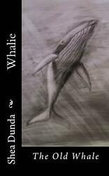 The Old Whale by Shea M. Dunda English Paperback Book Free Shipping $12.51