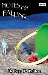 Notes on Falling by Delbert E. Pullen (English) Paperback Book Free Shipping!