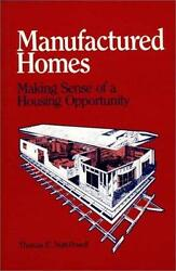 Manufactured Homes : Making Sense of a Housing Opportunity by Thomas E....