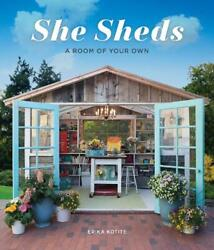 She Sheds: A Room of Your Own by Erika Kotite (English) Hardcover Book Free Ship