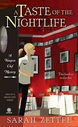 A Taste of the Nightlife: A Vampire Chef Mystery by Sarah Zettel (English) Mass