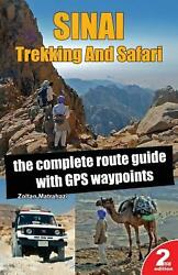 Sinai Trekking and Safari: The Complete Route Guide with GPS Waypoints by Zoltan $16.75
