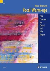 Vocal Warm Ups: 200 Exercises for Choral and Solo Singers by Klaus Heizmann (Ger