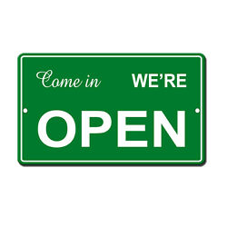Come In We Are Open Green And White Novelty Funny Metal Sign 8 in x 12 in
