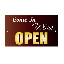 Come In We Are Open Novelty Funny Metal Sign 8 in x 12 in