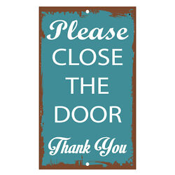 Please Close The Door Thank You Novelty Funny Metal Sign 8 in x 12 in $14.99