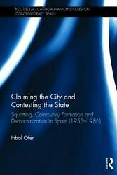 Claiming the City and Contesting the State: Squatting Community Formation and D