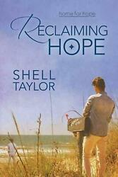 Reclaiming Hope by Shell Taylor (English) Paperback Book