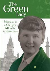 The Green Lady: Memoirs of a Glasgow Midwife by Helena Joyce (English) Paperback