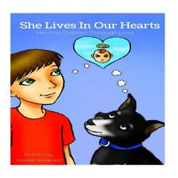 She Lives in Our Hearts: Helping Children Through Prior Sibling Loss by Natalie