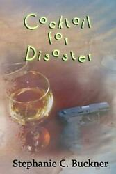Cocktail for Disaster by Stephanie C. Buckner English Paperback Book Free Ship $16.55