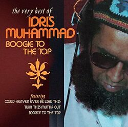 IDRIS MUHAMMAD - BOOGIE TO THE TOP: THE VERY BEST OF - NEW CD COMPILATION