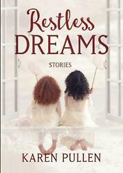 Restless Dreams by Karen Pullen Paperback Book Free Shipping!