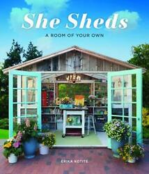 NEW She Sheds by Erika Kotite BOOK (Hardback) Free P&H