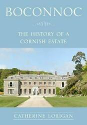 Boconnoc: The History of a Cornish Estate by Catherine Mary Lorigan Paperback Bo