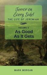 As Good As It Gets: Volume 2 of 5 by Mark Timothy Morgan (English) Paperback Boo