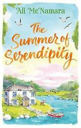 Summer of Serendipity: The magical feel good perfect holiday read by Ali Mcnamar