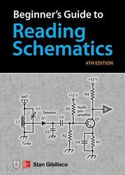 Beginner's Guide to Reading Schematics Fourth Edition by Stan Gibilisco Paperba