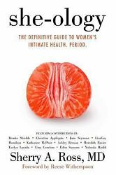 She-ology: The Definitive Guide to Women's Intimate Health. Period.  Ross MD