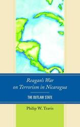 Reagan's War on Terrorism in Nicaragua by Philip W. Travis Paperback Book Free S