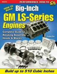 How to Build Big-inch Gm Ls-series Engines Paperback by Kim Stephen Brand ...