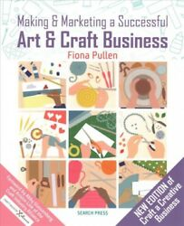 Making & Marketing a Successful Art & Craft Business Paperback by Pullen Fi...