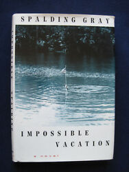 IMPOSSIBLE VACATION A Novel SIGNED by SPALDING GRAY 1st Edition in Jacket $129.50